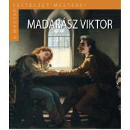 Madarász Viktor - A magyar festészet mesterei